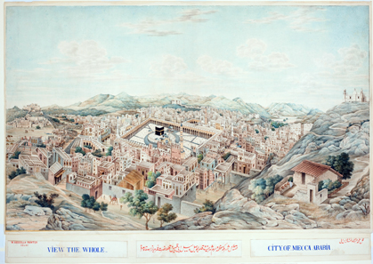 Panoramic view of Mecca by Muhammad 'Abdullah, the Delhi cartographer. Probably Mecca, c. 1845, ink and opaque watercolour on paper, 62.8 x 88 cm. Nasser D. Khalili Collection of Islamic Art � Nour Foundation. Courtesy of the Khalili Family Trust.