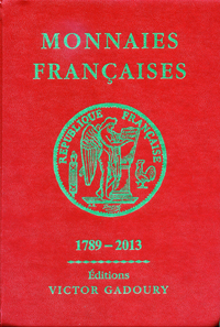 Monnaies françaises 1789-2013. Éditions Victor Gadoury, Monaco, 2013. 475 p. fully illustrated in colour. Hardcover, 15 x 20.7 cm. ISBN: 2-906602-41-8. 29 euros.
