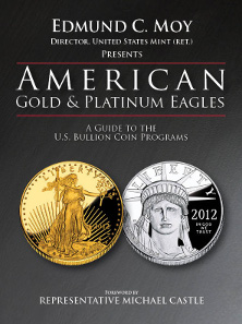 Edmund C. Moy, American Gold and Platinum Eagles: A Guide to the U.S. Bullion Coin Programs. Whitman, Atlanta (GE), 2013. 224 pages, fully illustrated in color. Hardcover, 8.5 x 11 inches. ISBN 0794839738. $29.95.