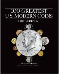 Scott Schechter and Jeff Garrett, 100 Greatest U.S. Modern Coins, 3rd edition, Whitman Publishing, Atlanta (GE), 2014. Hardcover, 128 pages, Full color, 10 x 12 inches. ISBN 0794842356. $29.95 US.