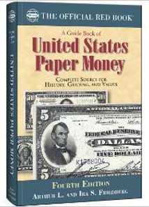 Arthur and Ira Friedberg, A Guide Book of United States Paper Money, 4th edition, Whitman Publishing, Atlanta (GE), 2014. Softcover, 416 pages, Full color, illustrated, 6 x 9 inches. ISBN 079484230-5. $24.95 U.S.