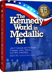 William R. Rice, The Kennedy World in Medallic Art: John F. Kennedy and His Family in Medals, Coins, Tokens, and Other Collectibles. Whitman Publishing, Atlanta (GE), 2014. Hardcover, 304 pages, full color, 8.5 x 11 inches. ISBN 0794842364. Price: $19.95.