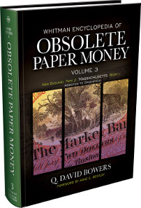 Q. David Bowers; edited by C. John Ferreri, Whitman Encyclopedia of Obsolete Paper Money. Volume 3: New England, Part II - Massachusetts, Book 1. Whitman Publishing, Atlanta (GE), 2014. Hardcover, 8.5 x 11 inches, 464 pages, full color. ISBN: 0794842925. Price US$69.95.