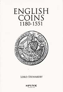 Ian Stewart, Lord Stewartby, English Coins 1180 - 1551. Spink, London 2009. 571 pages with some b&w illustrations and 39 b&w plates. Clothbound. Thread stitching. 18 x 27 cm. ISBN 978-1-902040-89-9 (Paperback; £ 45) 978-1-902040-91-2 (Clothbound; £ 65).