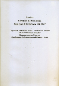Franz Füeg, Corpus of the Nomismata from Basil II to Eudacia 976-1067. Classical Numismatic Group, Lancaster (Pennsylvania) / London, 2014. 161 p., 21,3 x 29,7 cm, figures and graphics in black and white, Hardcover. CD-ROM attached. ISBN: 978-0-9898254-9-8. $125.