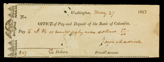 JN2015-5379.tif: 69.70 Dollar Personal Check of James Madison, United States, 1813. Image courtesy of the National Museum of American History.