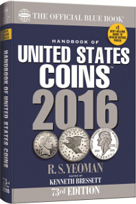 Handbook of United States Coins, 73rd edition. By R.S. Yeoman; edited by Kenneth Bressett. 288 pages, hardcover (ISBN 0794843115): $12.95, softcover (ISBN 0794843123): $9.95.