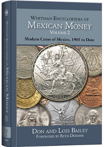 Don and Lois Bailey Whitman Encyclopedia of Mexican Money, volume 2. Whitman Publishing, Atlanta (GE), 2015. Hardcover, 480 p., full color illustrated, 6 x 9 inches. ISBN: 079483954-1. US$39.95.