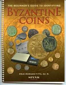 Prue Morgan Fitts, The Beginner's Guide to Identifying Byzantine Coins. London 2015, Spink. 133 p. with illustrations and drawings. Paperback. Spiral Binding. 18 x 24,5 cm. ISBN 978-1-907427-55-8. 20 GBP.