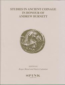 Roger Bland and Dario Calomino (eds.), Studies in Ancient Coinage in Honor of Andrew Burnett. London 2015, Spink. 316 p. with numerous b/w illustrations. Hardcover with elaborate dust jacket. Adhesive binding. 21.5 x 28 cm. ISBN 978-1-907427-57-2. 50 pounds + postage and packaging.