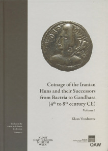 Klaus Vondrovec, Coinage of the Iranian Huns and their Successors from Bactria to Gandhara (4th to 8th century CE). Studies in the Aman ur Rahman Collection Volume 4. Vienna, Austrian Academy of Sciences, 2014. 2 vols., 960 pages, color illustrations throughout. Hardcover. 21.5 x 30.2 cm. 978-3-7001-7695-4. 179 euros.