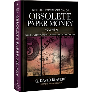 Q. David Bowers, Whitman Encyclopedia of Obsolete Paper Money Volume 6: South Atlantic, Part 1: Florida, Georgia, North Carolina, and South Carolina. Whitman Publishing, Atlanta (GE), 2016. 496 p., 8.5 x 11 inches, full color. Hardcover. ISBN: 0794843409. US$ 69.95.