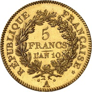 No. 499: FRANCE. Consulat. 1799/1804. 5 francs AN 10 (1801/1802) A, Paris. Gold pattern by A. Dupré. Gadoury 563a. Ex Louis II of Monaco Collection. Only known specimen in private hands. Almost brilliant uncirculated. Estimate: 125,000.- euros. Hammer price: 170,000,- euros.