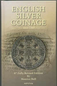 Maurice Bull, English Silver Coinage since 1649. London, Spink, 2015. 6th revised edition. 676 pages with b/w illustrations. Hardcover. 14.7 x 22.3 cm. ISBN: 978-1-907427-50-3. GBP 40.