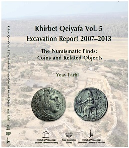 Yoav Farhi (with contributions by C. Lorber, S. Shalev and S. Shilstein), Khirbet Qeiyafa Vol. 5: Excavation Report 2007-2013, The Numismatic Finds: Coins and Related Objects. Jerusalem, Israel Exploration Society, 2016. ISBN: 978-965-221-107-1. $48. Airmail postage: $22 to USA; $16 to Europe.