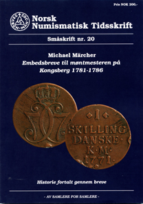 Michael Märcher, Embedsbreve til montmesteren pa Kongsberg 1781-1786. Norsk Numismatisk Tidsskrift, Smaskrift 20 (2016). 127 p. with some color illustrations. 17 x 24cm. Paperback. Adhesive binding. ISSN 1894-2237. 200 NOK (ca. 21 euros) + postage and packaging.