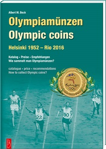 Albert M. Beck, Olympiamünzen - Olympic Coins. Helsinki 1952 ? Rio 2016. Battenberg Verlag, Regenstauf 2016. 192 pages with color illustrations throughout. Paperback. Thread stitching. 17 x 24cm. ISBN 978-3-86646-127-7. 29.90 euros.