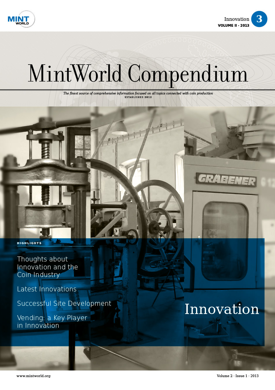 MintWorld Compendium, Compendium 2 · Issue 1 · 2013, Innovation, This issue is about innovation and development in the coin industry.