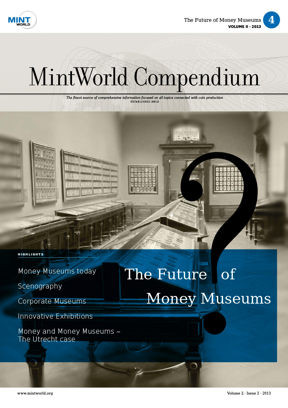 MintWorld Compendium, Compendium 2 · Issue 2 · 2013, The Future of Money Museums, This issue is about the innovations and tendences of money museums.