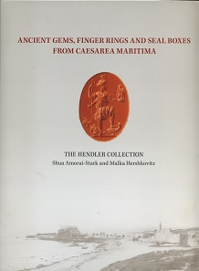 Shua Amorai-Stark, Malka Hershkovitz, Ancient Gems, Finger Rings and Seal Boxes from Caesarea Maritima. The Hendler Collection. Self-published by Shay Hendler 2016. 541 p. all illustrations in colour, 31.2 x 23.6 cm. Hardcover. ISBN: 978-965-555-911-8. US$320 including shipping.