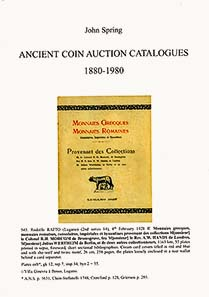 John Spring, Ancient coin auction catalogues 1880 - 1980. London 2009. 374 pages with some b&w illustrations. Hardcover. Thread stitching. 21 x 30.5 cm. ISBN 978-1-902040-88-2. £ 60.