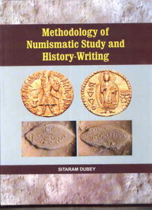 Sitaram Dubey (ed.), Methodology Of Numismatic Study And History-Writing, Research India Press 2012, 283 p., 11 Col. figs, ISBN: 9788189131609. $110.00 (includes free airmail shipping).
